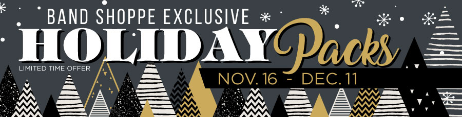 Band Shoppe Exclusive Holiday Packs – Limited Time Only from NOVEMBER 16 thru DECEMBER 11